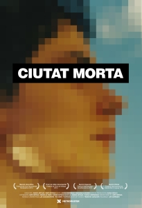 Ciutat Morta Poster. Source: https://ciutatmorta.wordpress.com