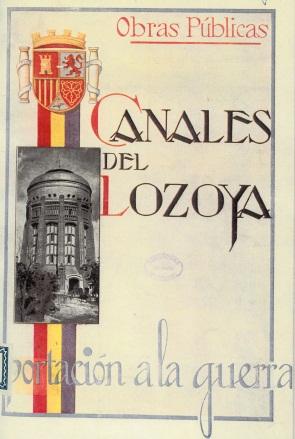 Canales del Lozoya, Aportación a la Guerra. Fuente: Canales del Lozoya, 1937.