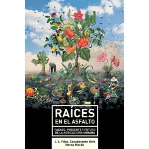 Raíces en el Asfalto. Fuente: www.ecologistasenaccion.org